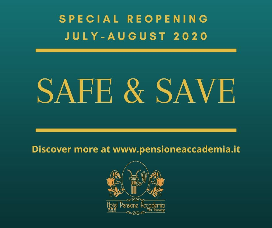 SAFE & SAVE REOPENING – JULY and AUGUST 2020 Hotel Pensione Accademia Venezia