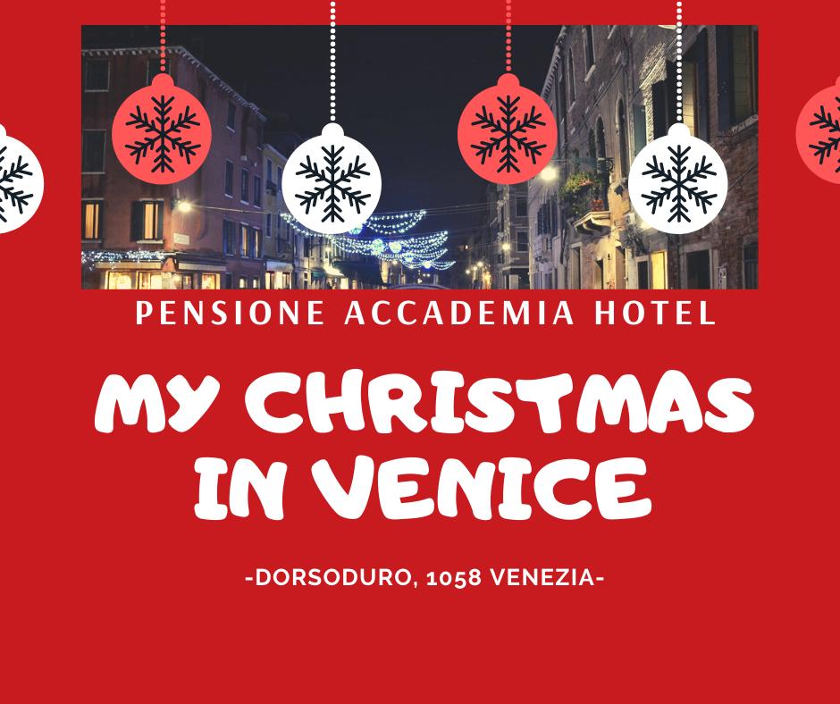 La magia del Natale 2019 a Venezia… Alla Pensione Accademia Hotel Pensione Accademia Venezia